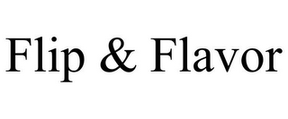 mark for FLIP & FLAVOR, trademark #85771784
