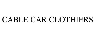 mark for CABLE CAR CLOTHIERS, trademark #85771917