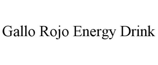 mark for GALLO ROJO ENERGY DRINK, trademark #85772319