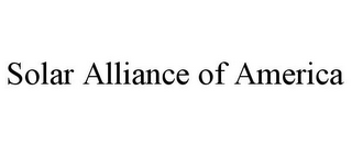 mark for SOLAR ALLIANCE OF AMERICA, trademark #85772520