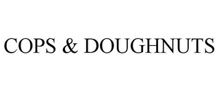 mark for COPS & DOUGHNUTS, trademark #85772617
