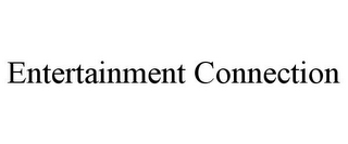 mark for ENTERTAINMENT CONNECTION, trademark #85772630