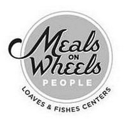 mark for MEALS ON WHEELS PEOPLE LOAVES & FISHES CENTERS, trademark #85772648