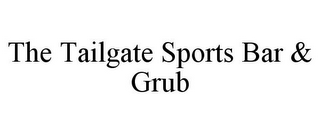 mark for THE TAILGATE SPORTS BAR & GRUB, trademark #85774372