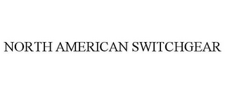 mark for NORTH AMERICAN SWITCHGEAR, trademark #85774411