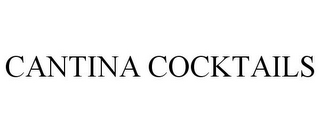 mark for CANTINA COCKTAILS, trademark #85774546