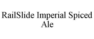 mark for RAILSLIDE IMPERIAL SPICED ALE, trademark #85774573