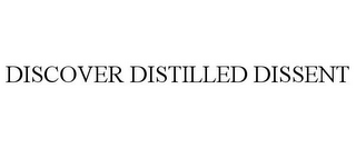 mark for DISCOVER DISTILLED DISSENT, trademark #85774911