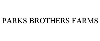 mark for PARKS BROTHERS FARMS, trademark #85774973