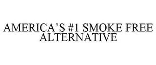 mark for AMERICA'S #1 SMOKE FREE ALTERNATIVE, trademark #85774975