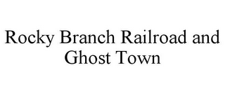 mark for ROCKY BRANCH RAILROAD AND GHOST TOWN, trademark #85775267
