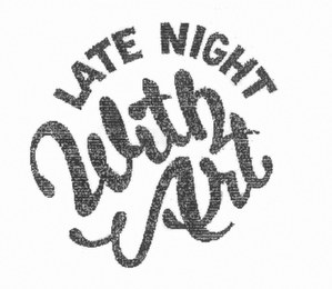 mark for LATE NIGHT WITH ART, trademark #85775353