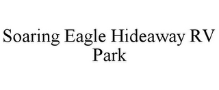 mark for SOARING EAGLE HIDEAWAY RV PARK, trademark #85775493