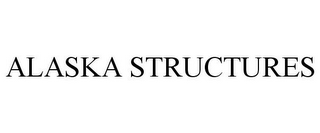 mark for ALASKA STRUCTURES, trademark #85775794