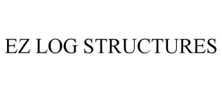 mark for EZ LOG STRUCTURES, trademark #85775867