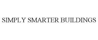 mark for SIMPLY SMARTER BUILDINGS, trademark #85775888