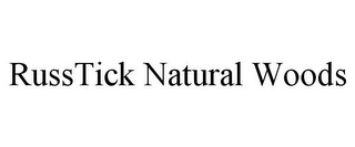 mark for RUSSTICK NATURAL WOODS, trademark #85775976