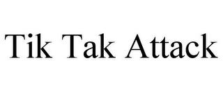 mark for TIK TAK ATTACK, trademark #85776407