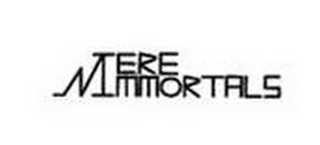 mark for MERE IMMORTALS, trademark #85776818