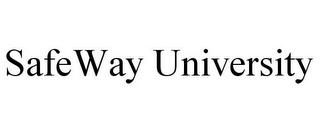 mark for SAFEWAY UNIVERSITY, trademark #85777237
