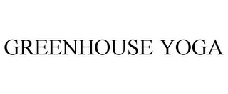 mark for GREENHOUSE YOGA, trademark #85777328