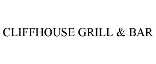 mark for CLIFFHOUSE GRILL & BAR, trademark #85777513