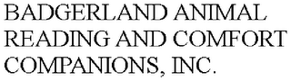 mark for BADGERLAND ANIMAL READING AND COMFORT COMPANIONS, INC., trademark #85777574