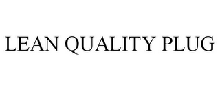 mark for LEAN QUALITY PLUG, trademark #85777751