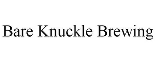 mark for BARE KNUCKLE BREWING, trademark #85777776