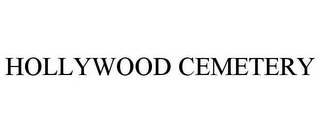 mark for HOLLYWOOD CEMETERY, trademark #85778093