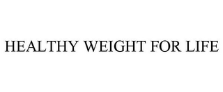 mark for HEALTHY WEIGHT FOR LIFE, trademark #85778194