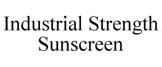 mark for INDUSTRIAL STRENGTH SUNSCREEN, trademark #85778224