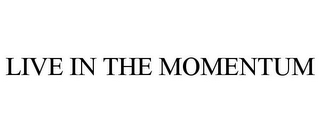 mark for LIVE IN THE MOMENTUM, trademark #85778233