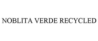 mark for NOBLITA VERDE RECYCLED, trademark #85778279