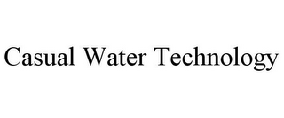 mark for CASUAL WATER TECHNOLOGY, trademark #85778397
