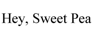 mark for HEY, SWEET PEA, trademark #85778502
