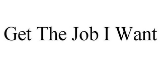 mark for GET THE JOB I WANT, trademark #85778625
