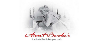 mark for AUNT BERTA'S THE TASTE THAT TAKES YOU BACK, trademark #85778720