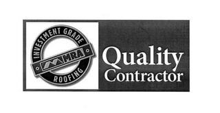 mark for MRA INVESTMENT GRADE ROOFING QUALITY CONTRACTOR, trademark #85779119