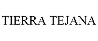 mark for TIERRA TEJANA, trademark #85779267