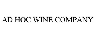 mark for AD HOC WINE COMPANY, trademark #85779504