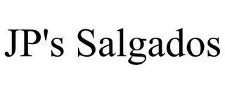 mark for JP'S SALGADOS, trademark #85779547