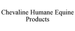 mark for CHEVALINE HUMANE EQUINE PRODUCTS, trademark #85779889