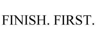 mark for FINISH. FIRST., trademark #85779905