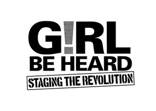mark for GIRL BE HEARD STAGING THE REVOLUTION, trademark #85779980