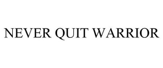 mark for NEVER QUIT WARRIOR, trademark #85780021