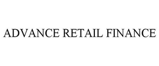 mark for ADVANCE RETAIL FINANCE, trademark #85780026