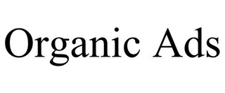 mark for ORGANIC ADS, trademark #85780093