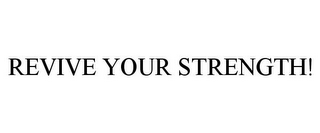 mark for REVIVE YOUR STRENGTH!, trademark #85780115