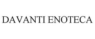 mark for DAVANTI ENOTECA, trademark #85780239